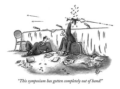 This Symposium Has Gotten Completely Out Of Hand! Art Print by Frank Cotham