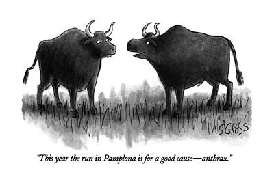 Tradition Drawing - This Year The Run In Pamplona Is For A Good Cause by Sam Gross