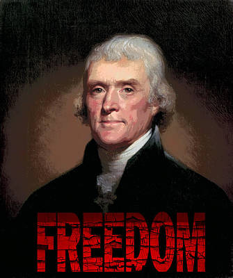 Slaves Mixed Media - Thomas Jefferson Freedom by Daniel Hagerman