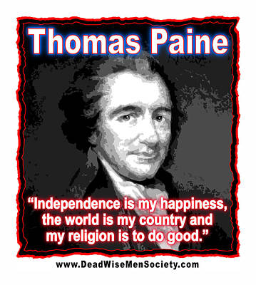 Digital Art - Thomas Paine My Religion Is To Do Good by K Scott Teeters