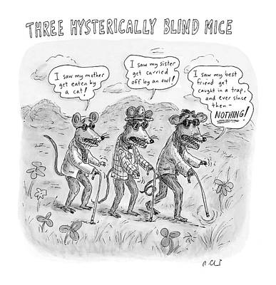 Children Stories Drawing - Three Hysterically Blind Mice by Roz Chast