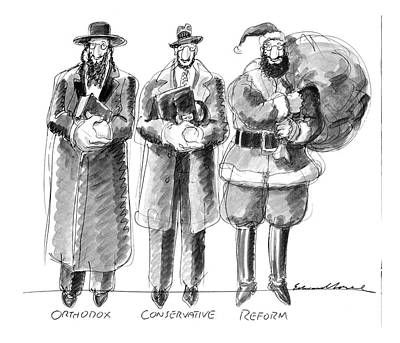 Orthodox Drawing - Three Jews Are Standing In A Line by Edward Sorel