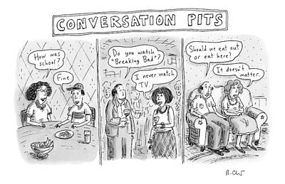 Tv Drawing - Three Panels Showing Mundane Conversation Topics by Roz Chast