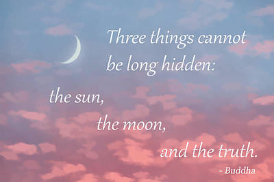 Photograph - Three Things Cannot Be Long Hidden by Beth Sawickie