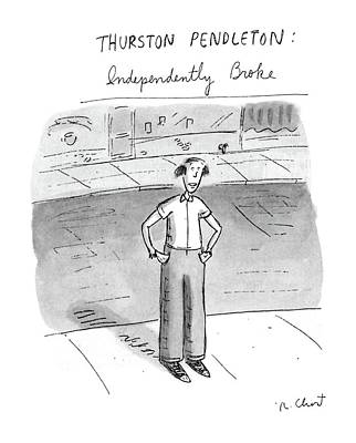 Empty Pockets Drawing - Thurston Pendleton: Independently Broke by Roz Chast