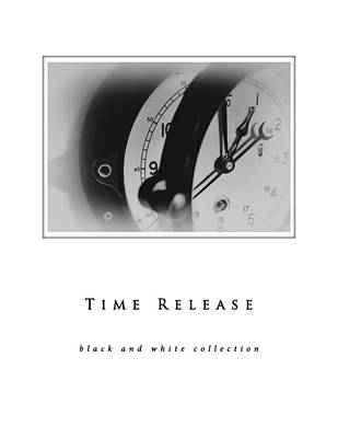 Photograph - Time Release  Black And White Collection by Greg Jackson