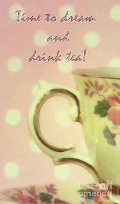 Photograph - Time To Dream And Drink Tea by Karen Lewis