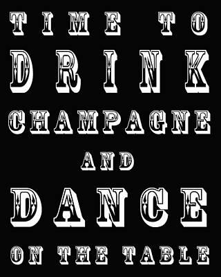 Time To Drink Champagne And Dance On The Table Art Print