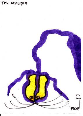 Tisart Drawing - Tis Myopia by Tis Art
