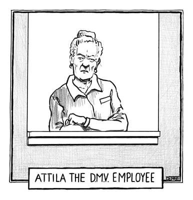 Works Drawing - Title Atilla The Dmv Employee. A Woman Who Works by Matthew Diffee