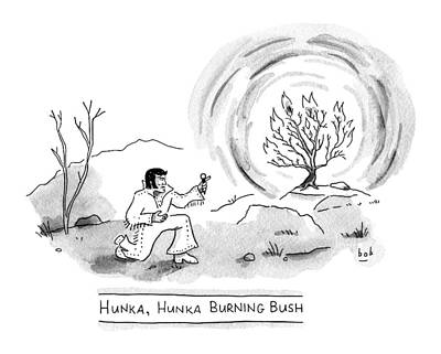 Burning Bush Drawing - Title: Hunka by Bob Eckstein
