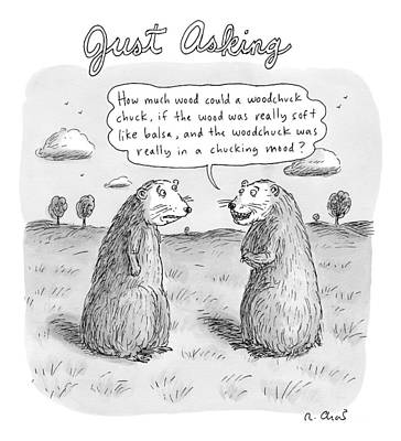Title: Just Asking One Woodchuck Says To Another Art Print by Roz Chast