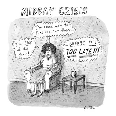 Anxiety Drawing - Title: Midday Crisis. A Woman Sitting by Roz Chast