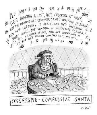 Lyrics Wall Art - Drawing - Title: Obsessive-compulsive Santa. Santa Is Shown by Roz Chast