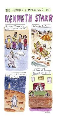 Starr Drawing - Title: The Further Temptations Of Kenneth Starr by Roz Chast