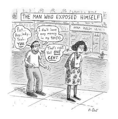 Confessions Drawing - Title: The Man Who Exposed Himself A Man Tells by Roz Chast