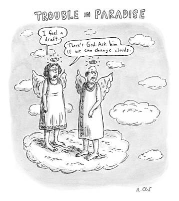 Angels Drawing - Title: Trouble In Paradise. One Angel Says by Roz Chast