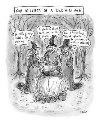 Magic Drawing - Title Witches Of A Certain Age... Aging Witches by Roz Chast