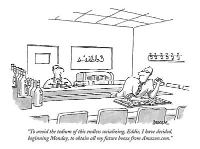 Monday Drawing - To Avoid The Tedium Of This Endless Socializing by Jack Ziegler
