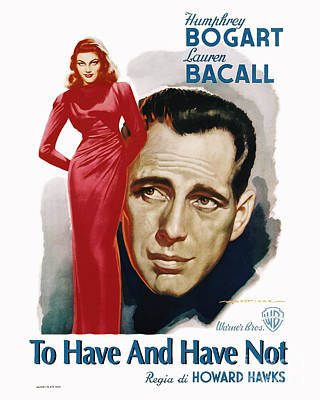 Bogart Photograph - To Have And Have Not Movie Poster - Humphrey Bogart by MMG Archive Prints