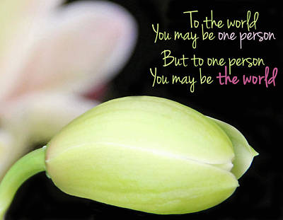To The World You May Be One Person Art Print by Becky Lodes