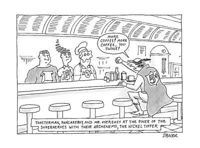 Nickel Drawing - Toasterman, Pancakeboy, And Mr. Overeasy by Jack Ziegler