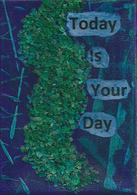 Today Is Your Day - 2 Art Print