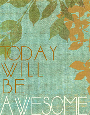 Today Will Be Awesome Print by Marilu Windvand