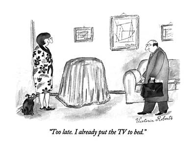 Victoria Drawing - Too Late.  I Already Put The Tv To Bed by Victoria Roberts