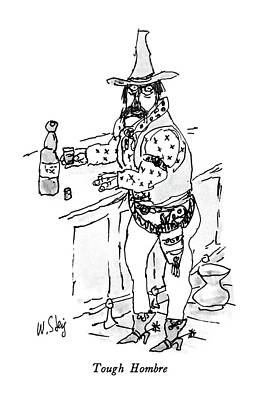 Hombre Drawing - Tough Hombre by William Steig