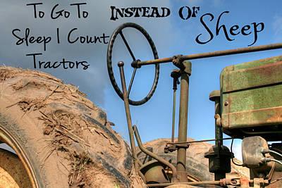 John Deere Photograph - Tractors Not Sheep by Heather Allen