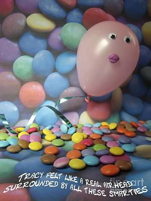 Tracy Felt Like A Real Airhead Surrounded By All These Smarties Art Print