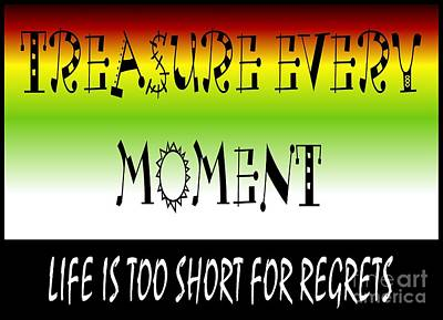No Regrets Digital Art - Treasure Every Moment - Word Art by Barbara Griffin