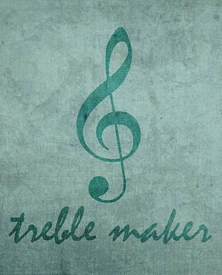 Treble Mixed Media - Treble Maker Humor Music Pun Artwork by Design Turnpike