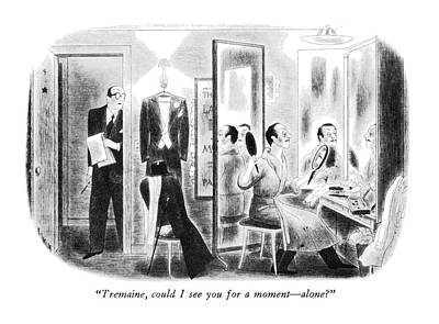 Theater Drawing - Tremaine, Could I See You For A Moment - Alone? by Richard Taylor