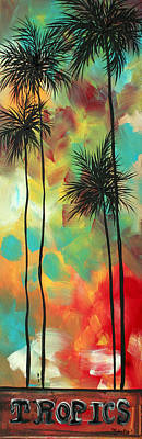 Tropics By Madart Print by Megan Duncanson