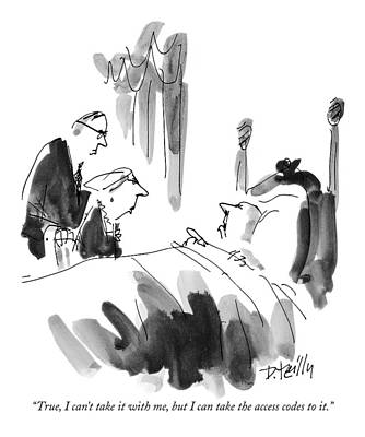 Black Humor Drawing - True, I Can't Take It With Me, But I Can Take by Donald Reilly
