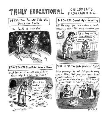 Truly Educational Children's Programming Art Print by Roz Chast