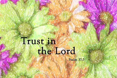 Psalm Photograph - Trust In The Lord by Jill Lang