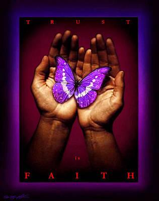 Trust Is Faith Art Print by Tony Nixon