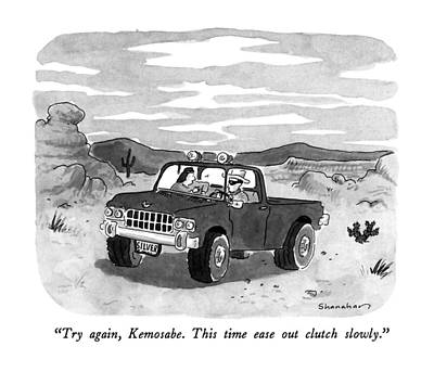 Try Again, Kemosabe.  This Time Ease Out Clutch Art Print by Danny Shanahan