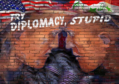 Digital Art - Try Diplomacy Stupid by Ed Meredith