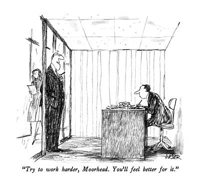 Employer Drawing - Try To Work Harder by Robert Weber