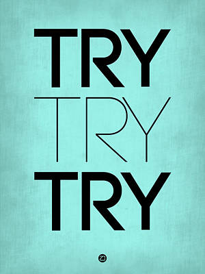 Inspirational Digital Art - Try Try Try Poster Blue by Naxart Studio