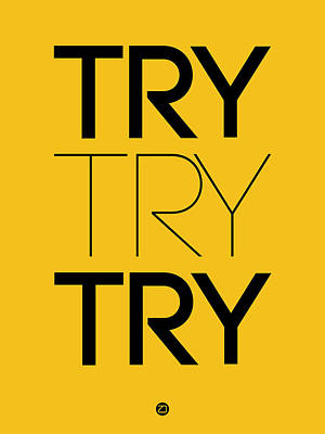 Famous Digital Art - Try Try Try Poster Yellow by Naxart Studio