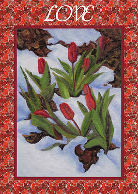 Painting - Tulips In Snow Love Card by Ruth Soller