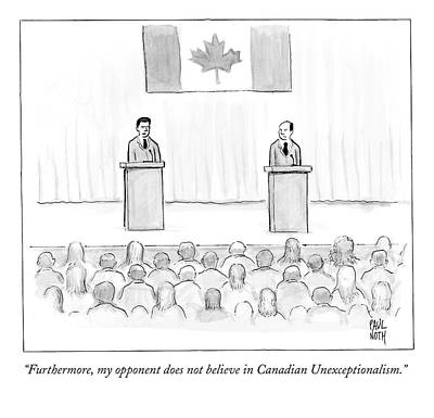 Canada Drawing - Two Candidates For Prime Minister Of Canada by Paul Noth