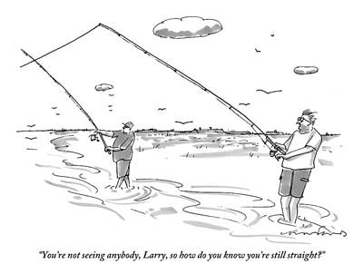 How Are You Drawing - Two Men Are Seen Fishing And Speaking With Each by Michael Crawford