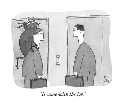 Job Drawing - It Came With The Job by Peter C Vey