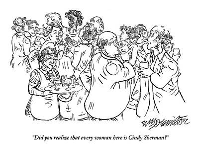Cindy Drawing - Two Men Speak At A Party: Did You Realize Every by William Hamilton